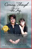 Coming Through the Fog, Tami A. Goldstein, 1478714131
