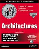 MCSD Architectures Exam Prep, Morneau, Keith, 1576104133