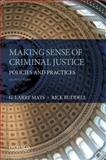 Making Sense of Criminal Justice : Policies and Practices, Mays, G. Larry and Ruddell, Rick, 0199314136