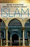 What Everyone Needs to Know about Islam, John L. Esposito, 0199794138
