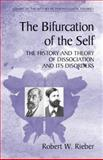 The Bifurcation of the Self : The History and Theory of Dissociation and Its Disorders, Rieber, Robert W., 0387274138