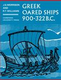 Greek Oared Ships 900-322 BC, Morrison, J. S. and Williams, R. T., 0521054133