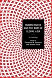 Human Rights and the Arts in Global Asia : An Anthology, , 0739194135