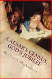 Caesar's Census, God's Jubilee, W. McAndless, 149362413X