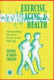Exercise, Aging and Health, Sandra O'Brien Cousins, 1560324139