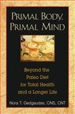 Primal Body, Primal Mind, Nora T. Gedgaudas, 1594774137