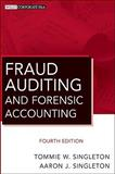 Fraud Auditing and Forensic Accounting, Singleton, Tommie W. and Singleton, Aaron J., 047056413X