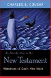 An Introduction to the New Testament, Charles B. Cousar, 066422413X