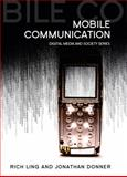 Mobile Communication, Ling, Rich and Donner, Jonathan, 0745644139