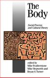 The Body : Social Process and Cultural Theory, , 0803984138