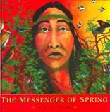 The Messenger of Spring, C. J. Taylor, 0887764134