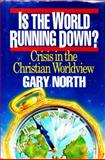 Is the World Running Down?, Gary North, 0930464133