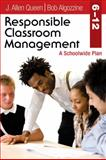 Responsible Classroom Management, Grades 6-12 : A Schoolwide Plan, Algozzine, Bob and Queen, J. Allen, 1412974135