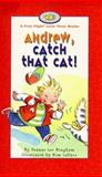 Andrew, Catch That Cat!, Deanne Lee Bingham and Kim LaFave, 1550414135