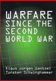 Warfare since the Second World War, Gantzel, Klaus Jürgen and Schwinghammer, Torsten, 1560004134