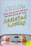 Assisted Loving, Bob Morris, 006137413X