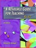 A Resource Guide for Teaching, Richard D. Kellough, 0130984132