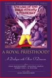 A Royal Priesthood? : The Use of the Bible Ethically and Politically, , 0310234131