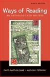 Ways of Reading : An Anthology for Writers, Bartholomae, David and Petrosky, Anthony, 0312454139