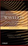 Fundamentals of Wavelets : Theory, Algorithms, and Applications, Goswami, Jaideva C. and Chan, Andrew K., 0470484136