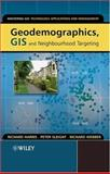 Geodemographics, GIS and Neighbourhood Targeting, Sleight, Peter and Harris, Richard, 0470864133