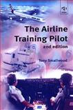 The Airline Training Pilot, Smallwood, Tony, 0754614131