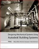 Designing Mechanical Systems Using Autodesk Building Systems, Pennisi-Vazzana, Mary Ellen and Driver, David, 1401834132