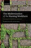 The Modernization of the Nursing Workforce : Valuing the Healthcare Assistant, Kessler, Ian and Heron, Paul, 0199694133