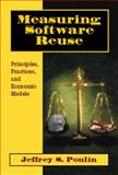 Measuring Software Reuse : Principles, Practices and Economic Models, Poulin, Jeffrey S., 0201634139