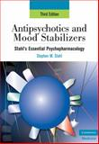 Antipsychotics and Mood Stabilizers, Stahl, Stephen M., 0521714133