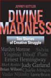 Divine Madness, Jeffrey A. Kottler, 0787994138
