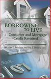 Borrowing to Live : Consumer Mortgage Credit Revisited, , 0815774133