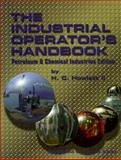 The Industrial Operator's Handbook : Petroleum and Chemical Industries Edition, Howlett, H. C., II, 0884154130