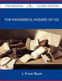 The Wonderful Wizard of Oz - the Original Classic Edition, L. Frank Baum, 1486144136