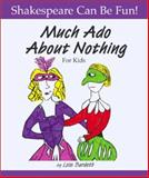 Much Ado about Nothing for Kids, Lois Burdett, 1552094138