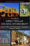 A Guide to Impact Fees and Housing Affordability, Nelson, Arthur Chris and Bowles, Liza K., 159726413X