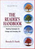 The Reader's Handbook : Reading Strategies for College and Everyday Life, Smith, Brenda D., 0321104137