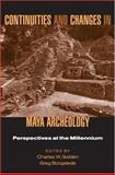 Continuities and Changes in Maya Archaeology : Perspectives at the Millennium, , 0415944139