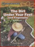 Dirt under Your Feet Rlb, Molly Blaisdell, 0756984130