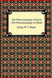The Phenomenology of Spirit (the Phenomenology of Mind), Georg W. F. Hegel, 1420934139