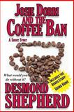 Josie Dorri and the Coffee Ban, Desmond Shepherd, 1490544135