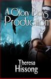 A Glory Days Production, Theresa Hissong, 1492384135