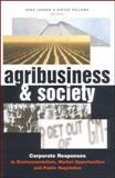 Agribusiness and Society : Corporate Responses to Environmentalism, Market Opportunities and Public Regulation, , 1842774131
