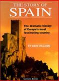 The Story of Spain : The Dramatic History of Europe's most Fascinating Country, Williams, Mark, 8489954135