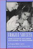 Fragile Success : Nine Autistic Children, Childhood to Adulthood, Sperry, Virginia W., 0208024131