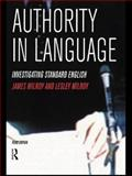Authority in Language : Investigating Standard English, Milroy, James and Milroy, Lesley, 0415174139