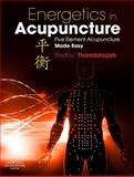 Energetics in Acupuncture : Five Element Acupuncture Made Easy, Thambirajah, Radha, 0702034134