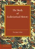 The Study of Ecclesiastical History, Sykes, Norman, 110763413X
