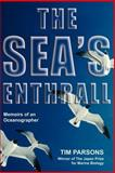 The Sea's Enthrall, Timothy R. Parsons, 142511413X