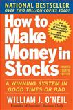 How to Make Money in Stocks : A Winning System in Good Times or Bad, O'Neil, William J., 0071614133